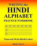 Writing the Hindi Alphabet Practice Workbook, Reema Ghavri, 1450524540