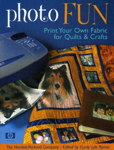 Smart Packard Hewlett Print (Photo Fun: Print Your Own Fabric for Quilts & Crafts by The Hewlett-Packard Company (2004-05-01))