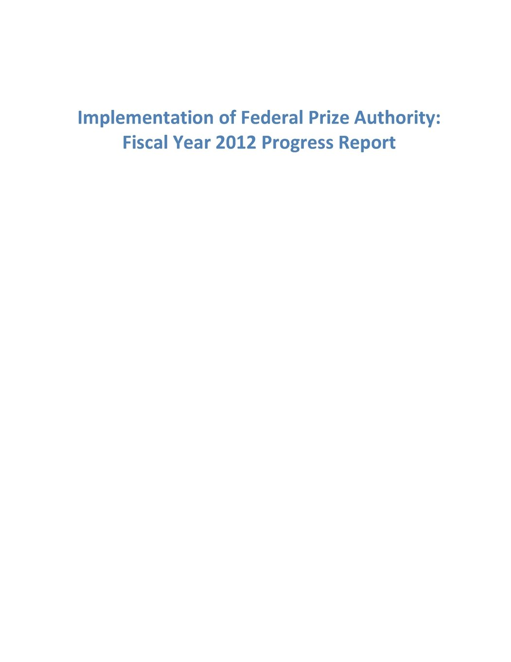 Implementation of Federal Prize Authority: Fiscal Year 2012 Progress Report pdf