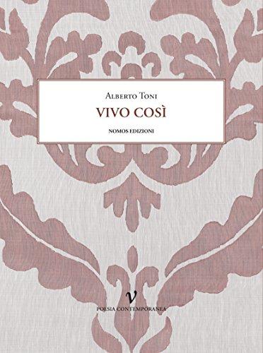 Vivo Così (poesia contemporanea Vol. 17) (Italian Edition)