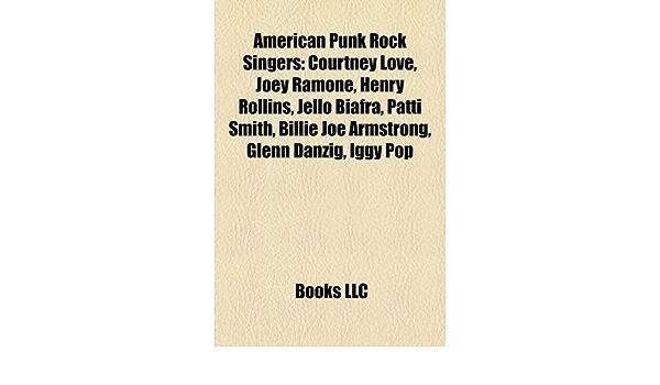 American punk rock singers: Courtney Love, Joey Ramone ...