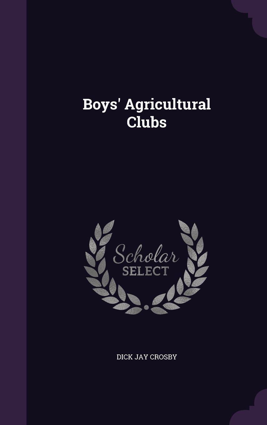 Read Online Boys' Agricultural Clubs ebook