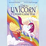 Uni the Unicorn and the Dream Come True | Amy Krouse Rosenthal