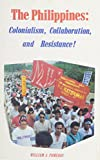 The Philippines: Colonialism, Collaboration, and Resistance!