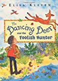 The Dancing Deer and the Foolish Hunter, Elisa Kleven, 0525468323
