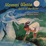 Mommi Watta: Spirit of the River