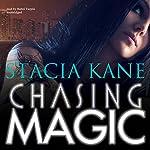 Chasing Magic | Stacia Kane