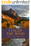 I Faced the Wind: A Frontier Woman's Courage