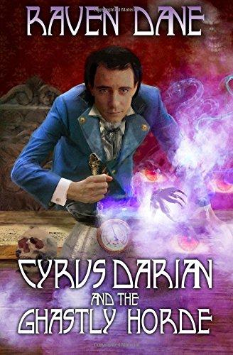 Cyrus Darian and The Ghastly Horde (The Misadventures of Cyrus Darian) (Volume 2)