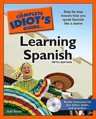 Read Online The Complete Idiot's Guide to Learning Spanish [With CDROM]   [COMP IDIOTS GT LEA-SPA-5E W/CD] [Paperback] pdf epub