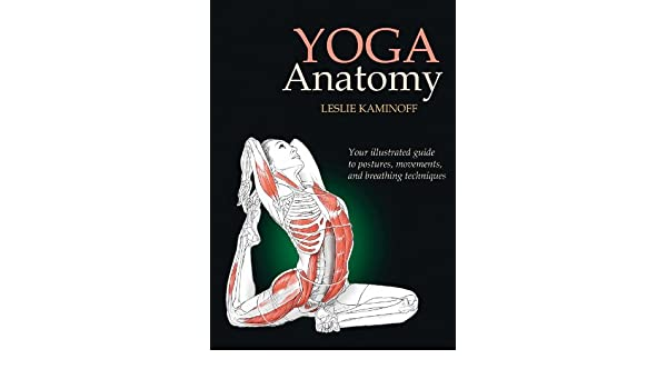 Yoga Anatomy: Amazon.es: Leslie Kaminoff: Libros en idiomas ...