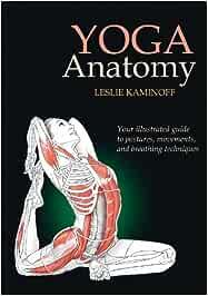 Yoga Anatomy: Amazon.es: Leslie Kaminoff: Libros en idiomas ...
