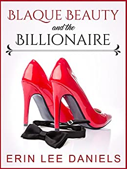 Blaque Beauty and the Billionaire: A BWWM Novella (The Blaque Beauty Stand-Alone Collection Book 1) by [Daniels, Erin Lee]