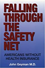 Falling Through the Safety Net: Americans without Health Insurance
