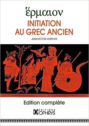 Initiation Au Grec Ancien Amazon De Vernhes Jean Victor Fremdsprachige Bucher
