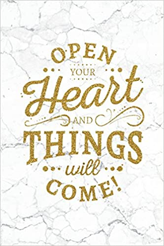 Open Your Heart And Things Will Come 100 Motivational Quotes Inside