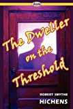 The Dweller on the Threshold, Robert Smythe Hichens, 1604507691