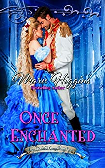Once Enchanted: A Rapunzel Story: Fairy Tale Romance (Where Dreams Come True Book 5) by [Higgins, Marie]