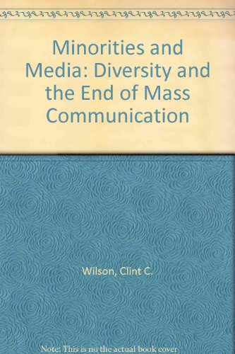 Minorities and Media: Diversity and the End of the Mass Communication