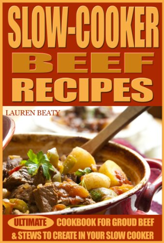 Slow Cooker Beef Recipes - Ultimate Cookbook for   Ground Beef and Stews to Create In Your Slow Cooker (Beef Stew In Crock compare prices)