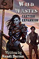 Wild Wastes: Eastern Expansion (English Edition)
