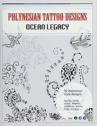 Polynesian Tattoo Designs Ocean Legacy Tt Design Books Volume 1