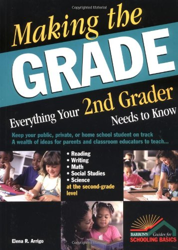 Making the Grade: Everything Your 2nd Grader Needs to Know