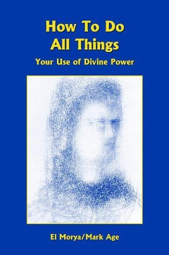 Read Online How To Do All Things: Your Use of Divine Power pdf epub
