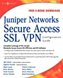 img - for Juniper Networks Secure Access SSL VPN Configuration Guide book / textbook / text book