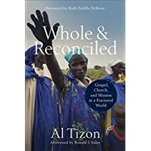Whole and Reconciled: Gospel, Church, and Mission in a Fractured World (English Edition)
