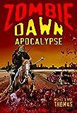 Zombie Dawn Apocalypse (Zombie Dawn Trilogy)