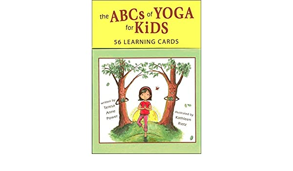 The ABCs of Yoga for Kids: 56 Learning Cards Author: Teresa ...