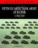 Fifth Guards Tank Army at Kursk, 12 July 1943, David Porter, 1907446613