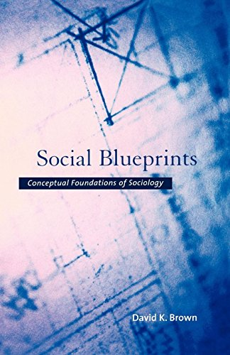 Social Blueprints: Conceptual Foundations of Sociology