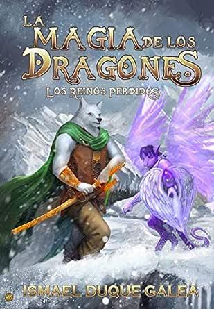 La magia de los dragones: Los reinos perdidos