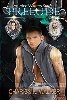 Prelude (An Alec Winters Series Book 1) by [Walker, Chariss K.]