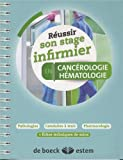 Réussir son stage infirmier - Cancérologie-hématologie