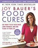 Joy Bauer's Food Cures, Joy Bauer and Carol Svec, 1609613120