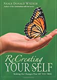 ReCreating Your Self: Making the Changes That Set You Free