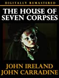 the house of seven corpses - House of Seven Corpses - Digitally Remastered