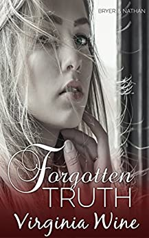 Forgotten Truth (The Forgotten Series Book 1) by [Wine, Virginia]