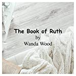 The Book of Ruth | Wanda Wood