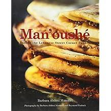 Man'oushe: Inside the Lebanese Street Corner Bakery