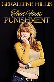 That First Punishment: and other spanking stories (English Edition) por [Hillis, Geraldine]
