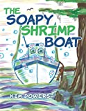 The Soapy Shrimp Boat, Kim Dowers, 1477224211