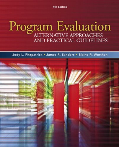 Program Evaluation: Alternative Approaches and Practical Guidelines (4th Edition)