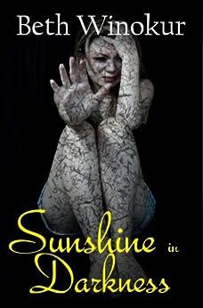 Sunshine in Darkness by [Winokur, Beth]