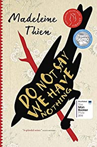 Do Not Say We Have Nothing par Madeleine Thien