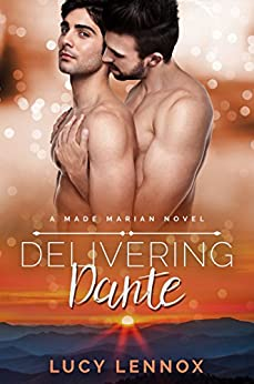 Delivering Dante: Made Marian Series Book 6 by [Lennox, Lucy]