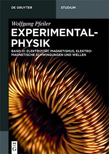 (Elektrizität, Magnetismus, Elektromagnetische Schwingungen und Wellen (De Gruyter Studium) (German)